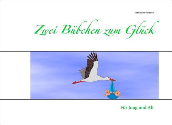 Zwei Bübchen zum Glück von Martin Stockmann - Kinderbuch