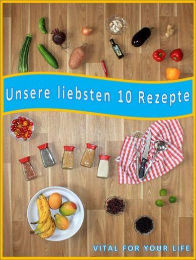gratis-ebook-unsere-liebsten-10-rezepte-vital-for-your-life-vegan-food-blog-widget